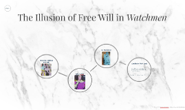 The Illusion of Free Will in Watchmen