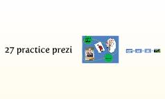 27 practice prezi