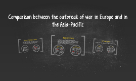 Copy of Comparison between the outbreak of war in Europe and in the