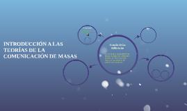 INTRODUCCIÓN A LAS TEORÍAS DE LA COMUNICACIÓN DE MASAS
