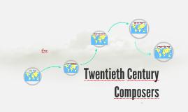 Twentieth Century Composers