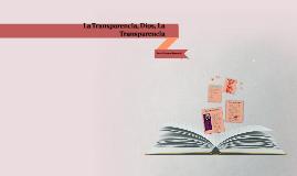 La Transparencia, Dios, La Tranparencia