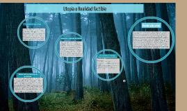 Copy of Utopia o Realidad factible