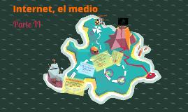 Internet, el medio (parte ii)
