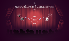Mass Culture and Consumerism