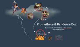 Prometheus & Pandora's Box