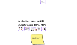 Le Québec, une société industrialisée (1896-1939)