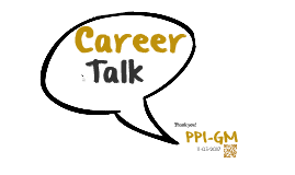 PPI-GM Career Talk 11-03-2017