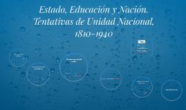 Estado, Educación y Nación. Tentativas de Unidad Nacional, 1