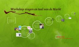 Workshop vragen en taal van de Markt!