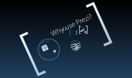 Why Use Prezi