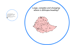Large, complex and changing: where is Ethiopia heading?