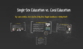 Single-Sex Education vs. Coed Education