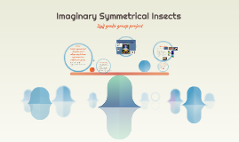 Imaginary Symmetrical Insects