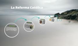La Reforma Católica
