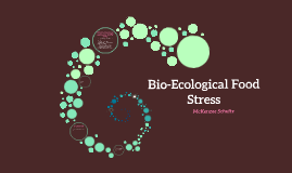 Bio-Ecological Food Stress