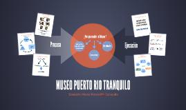 MUSEO PUERTO RIO TRANQUILO