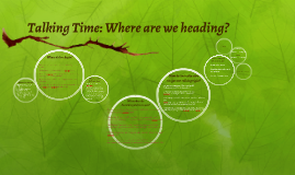 Talking Time: Where are we heading?