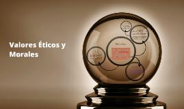 Valores Eticos y Morales