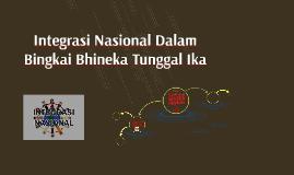 Copy of Integrasi Nasional Dalam Bingkai Bhineka Tunggal Ika