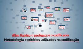 Allan Kardec o professor e codificador e Metodologia da codificação espírita
