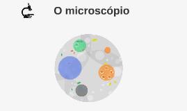 O microscópio
