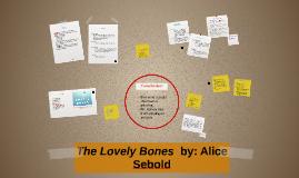 The Lovely Bones  by: Alice Sebold