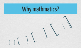 Why mathmatics?
