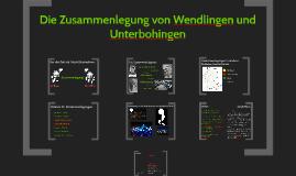 Die Zusammenlegung von Wendlingen und Unterbohingen