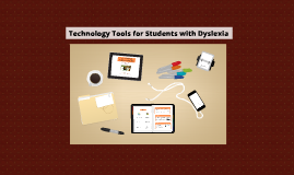 Technology Tools for Students with Dyslexia