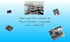 How was the attack on Pearl Harbor both a success and a failure?