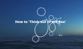 How to Think 'Outside of the Box'