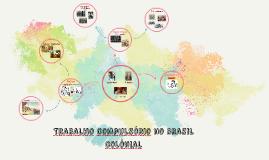 Trabalho compusorio no Brasil colônial