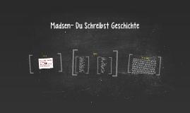 Madsen- Du Schreibst Geschichte