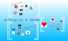 20 Things by: N. Harada