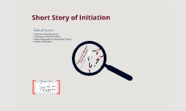 Short Story of Initiation