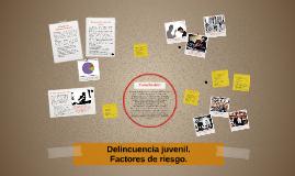 Delincuencia juvenil - Factores de riesgo