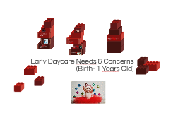 Early Daycare Needs & Concerns (Birth - 1 Year old)