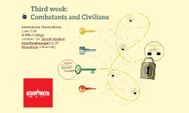 Week 3: Combatants and Civilians- GCD-LLM 2018-2019