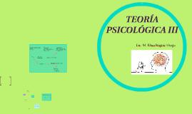 TEORÍA PSICOLÓGICA III