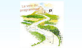 Copy of La voie du programmeur - version longue