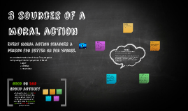 3 sources of a moral action