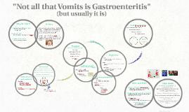 """""""Not all that Vomits is Gastroenteritis"""""""
