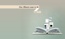 How Illinois came to Be