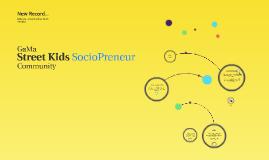 GaMa Street Kids Sociopreneur Community