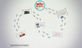 Copy of LEGENDE IN TURKEI