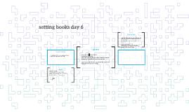setting books day 6