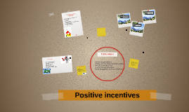 Positive incentives