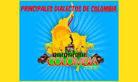 Copy of PRINCIPALES DIALECTOS DE COLOMBIA
