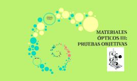 Materiales Ópticos III: Pruebas Objetivas